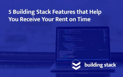 5 Building Stack Features that Help You Receive Your Rent on Time