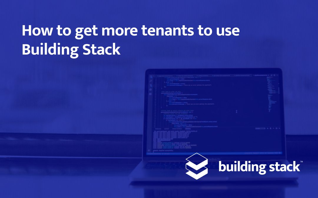 How to get more tenants to use Building Stack