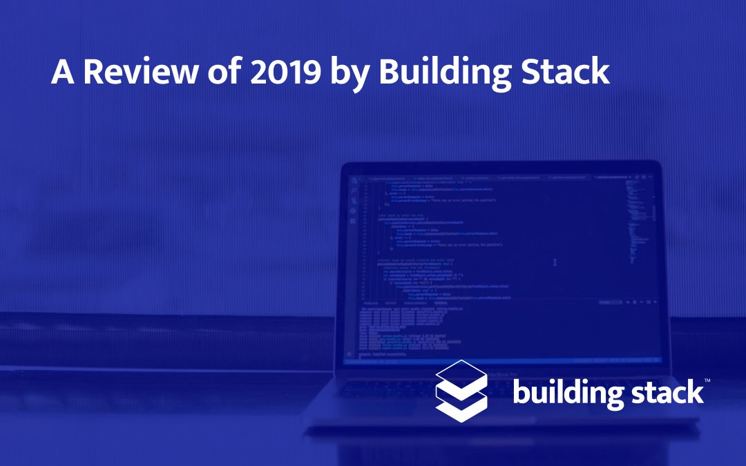 A Review of 2019 by Building Stack