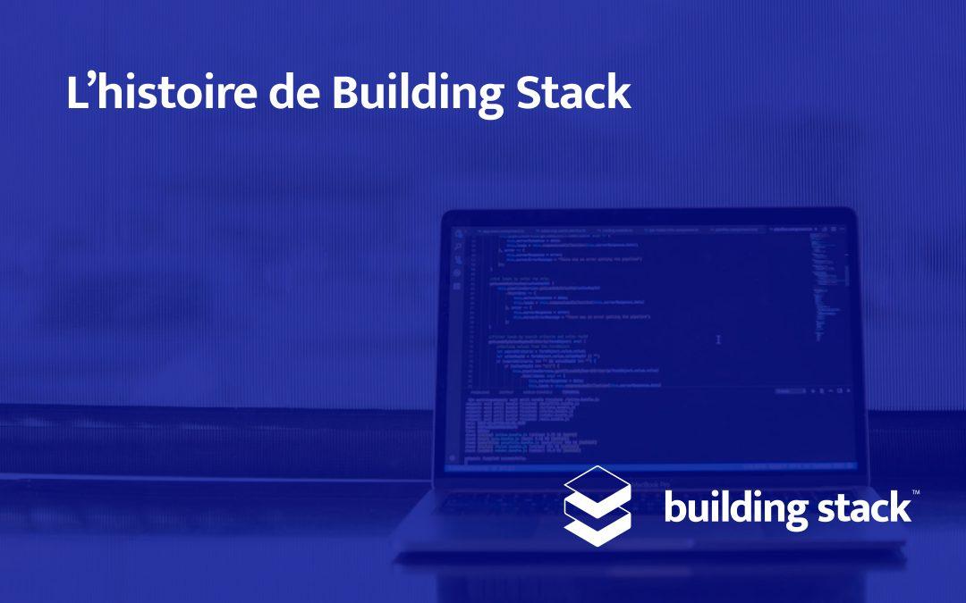 L'histoire de Building Stack