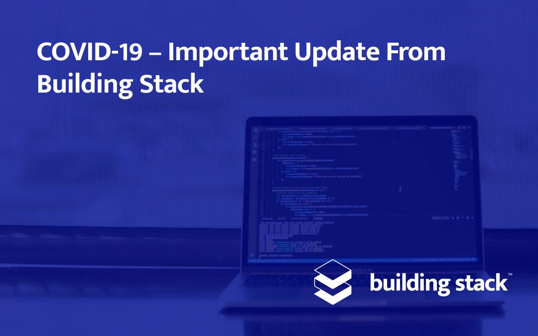 COVID-19 – Important Update From Building Stack